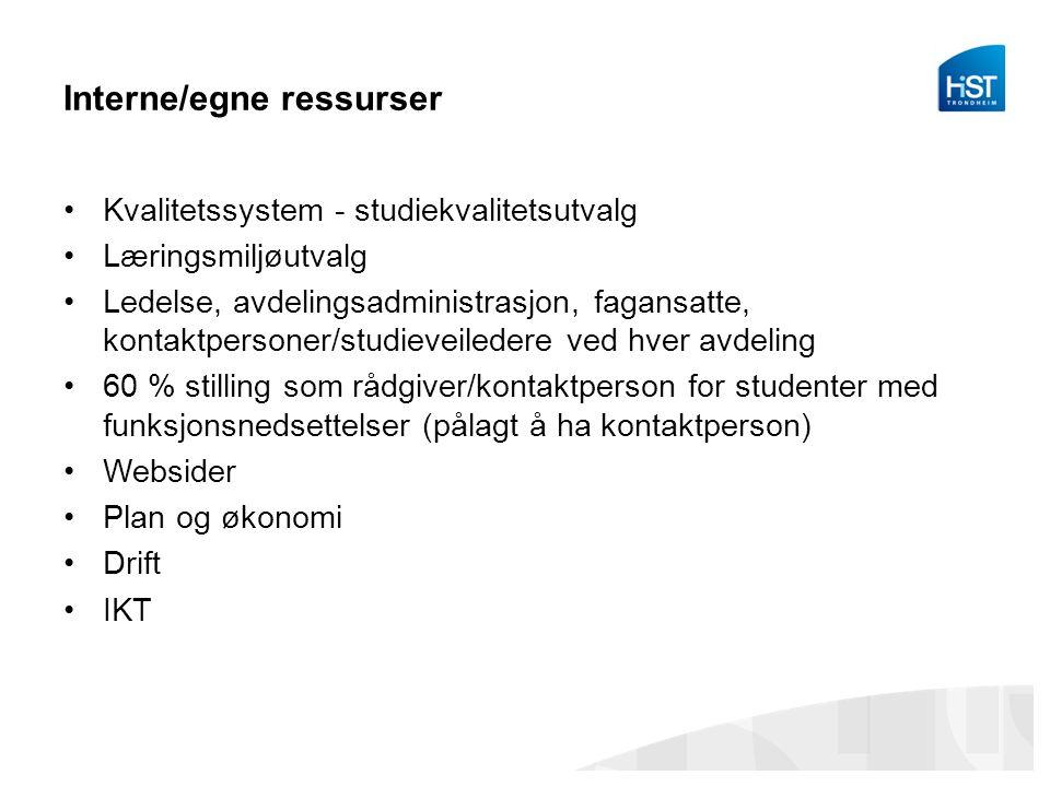 Interne/egne ressurser Kvalitetssystem - studiekvalitetsutvalg Læringsmiljøutvalg Ledelse, avdelingsadministrasjon, fagansatte, kontaktpersoner/studie