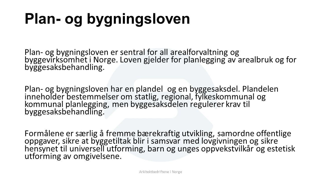 Plan- og bygningsloven Plan- og bygningsloven er sentral for all arealforvaltning og byggevirksomhet i Norge.