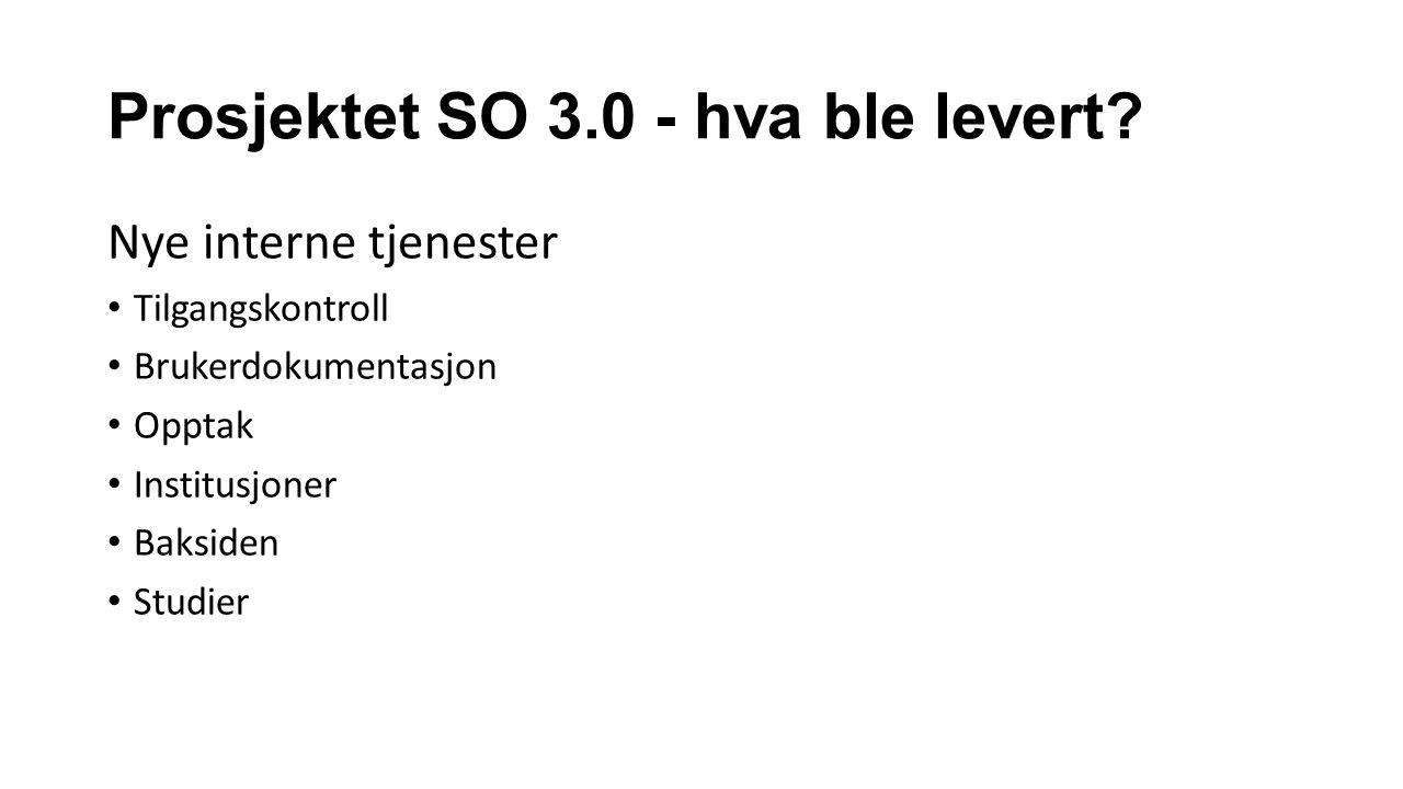 Prosjektet SO 3.0 - hva ble levert.