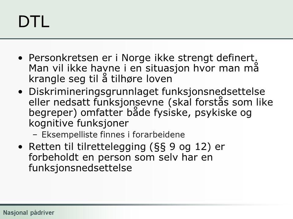 Nasjonal pådriver DTL Personkretsen er i Norge ikke strengt definert.