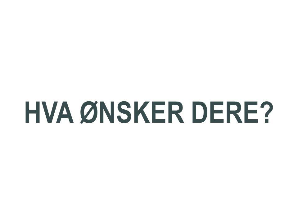 Nasjonal pådriver 34 HVA ØNSKER DERE