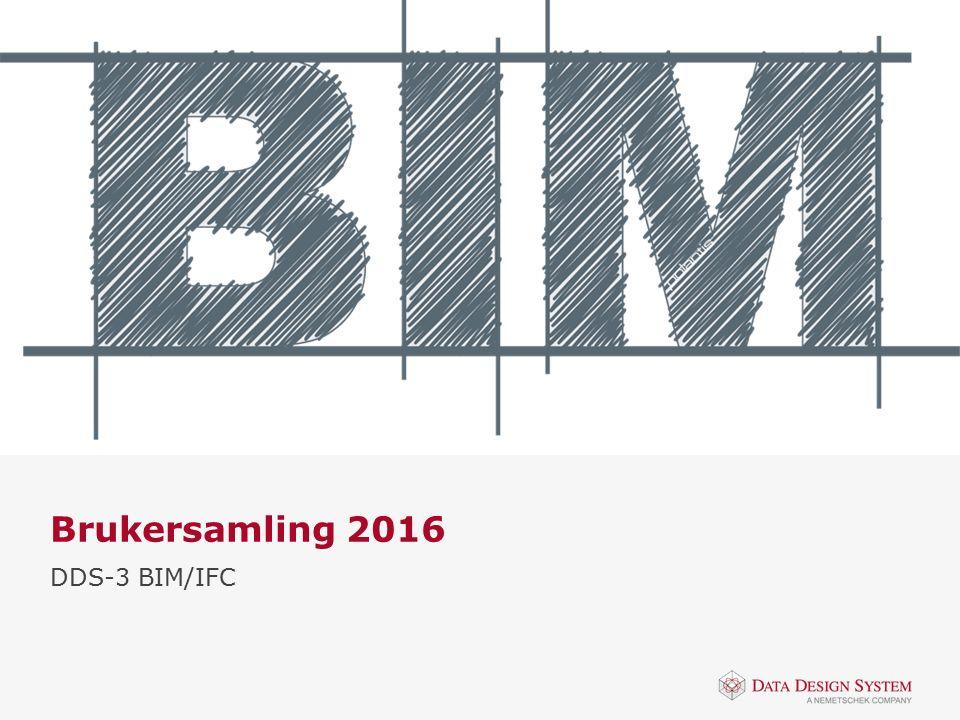 Brukersamling 2016 DDS-3 BIM/IFC