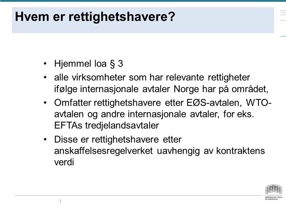 Hvem er rettighetshavere? Hjemmel loa § 3 alle virksomheter som har relevante rettigheter ifølge internasjonale avtaler Norge har på området, Omfatter