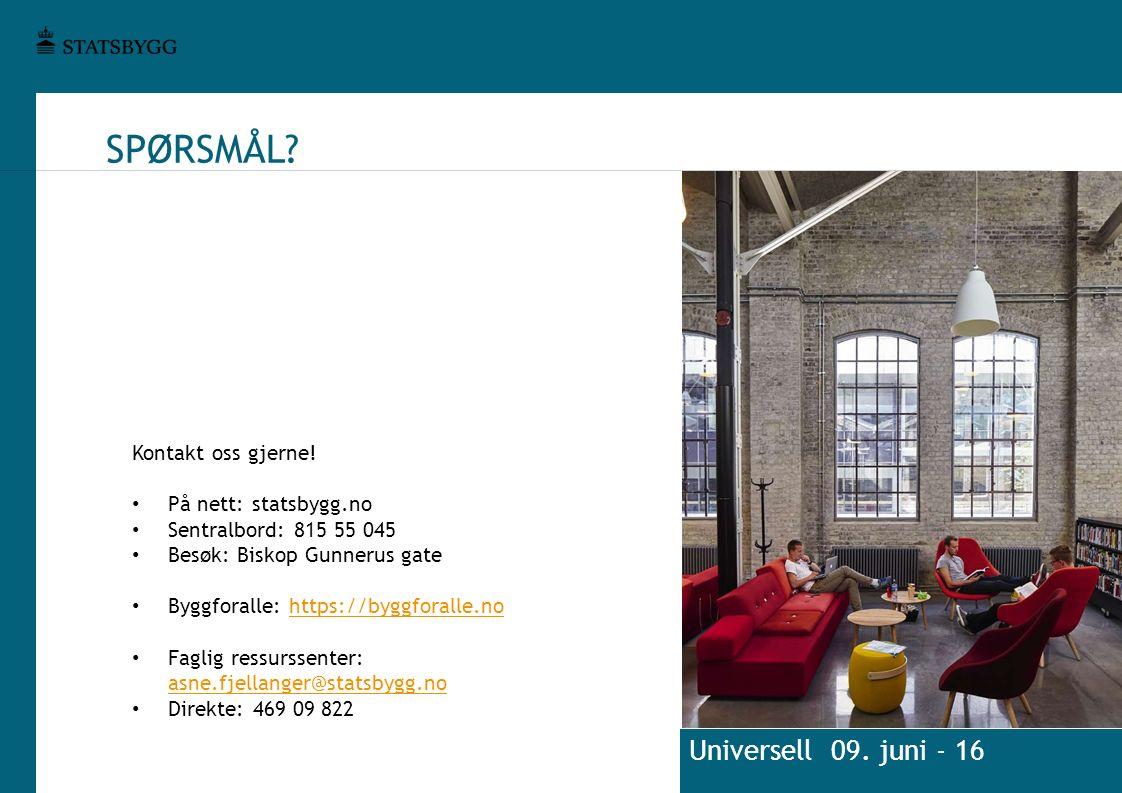 SPØRSMÅL. Universell 09. juni - 16 Kontakt oss gjerne.