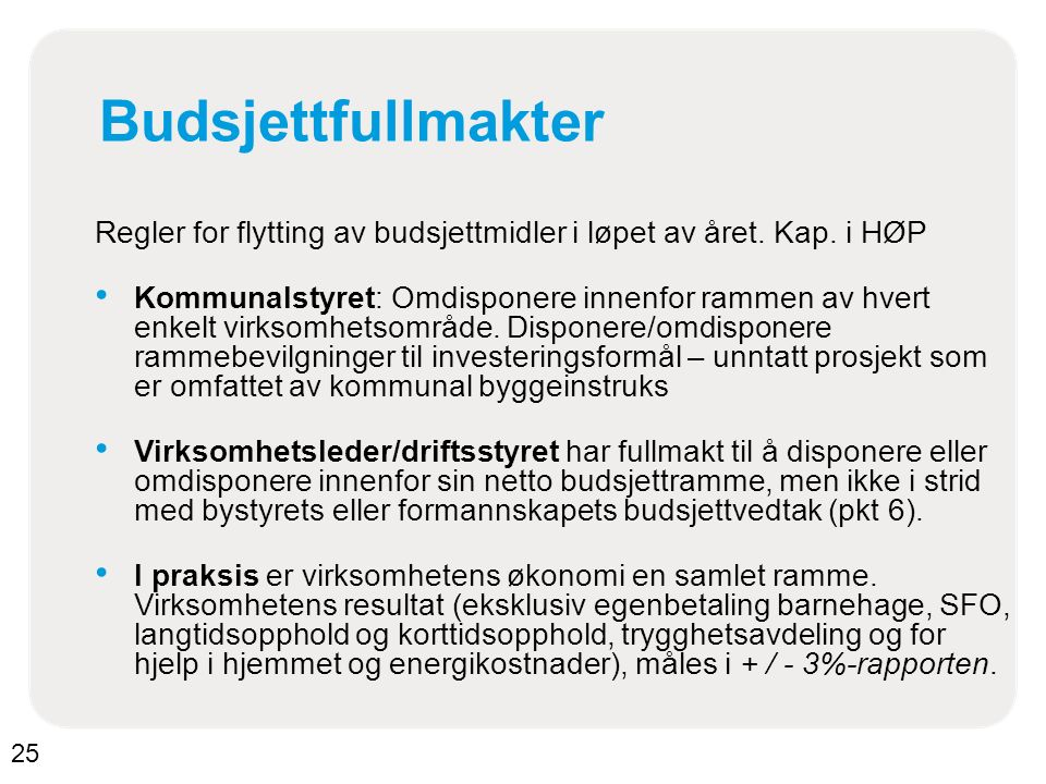 Budsjettfullmakter Regler for flytting av budsjettmidler i løpet av året.
