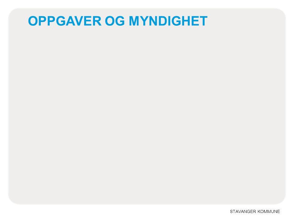 OPPGAVER OG MYNDIGHET STAVANGER KOMMUNE