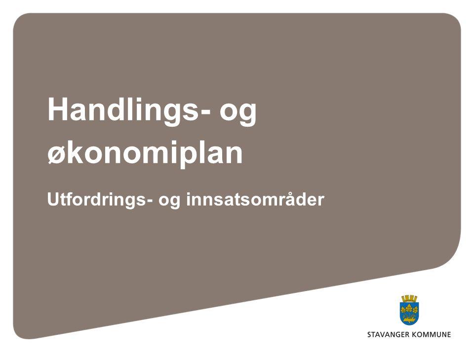 Handlings- og økonomiplan Utfordrings- og innsatsområder