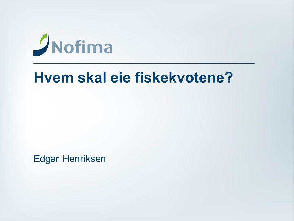 Hvem skal eie fiskekvotene Edgar Henriksen