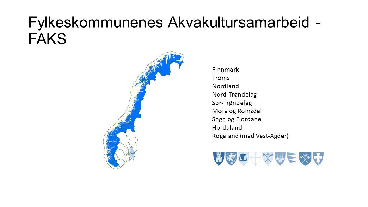 Fylkeskommunenes Akvakultursamarbeid - FAKS Finnmark Troms Nordland Nord-Trøndelag Sør-Trøndelag Møre og Romsdal Sogn og Fjordane Hordaland Rogaland (med Vest-Agder)