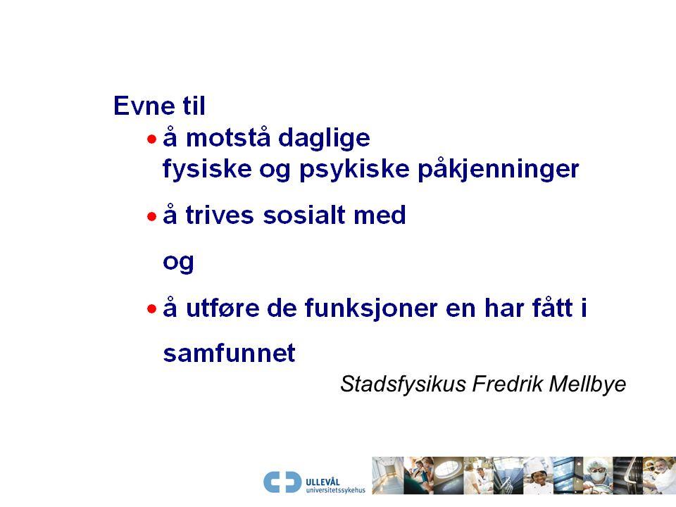 """WHO: """"… en tilstand av fullstendig fysisk, psykisk og sosialt velvære"""" Prof. Peter Hjort: """"Helse er overskudd til å møte hverdagens krav"""""""