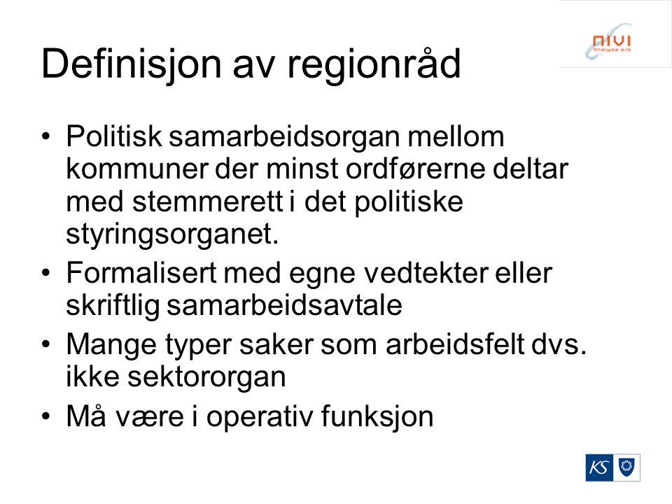 Definisjon av regionråd Politisk samarbeidsorgan mellom kommuner der minst ordførerne deltar med stemmerett i det politiske styringsorganet. Formalise