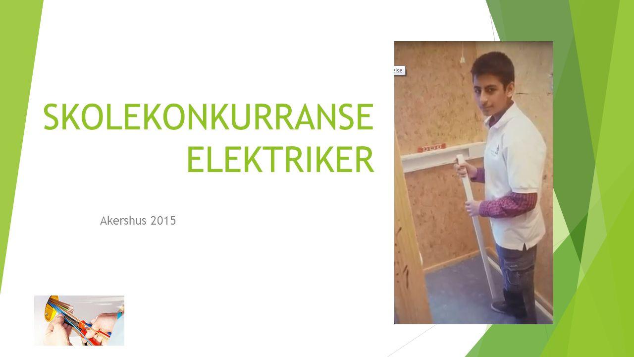 VELKOMMEN TIL SKOLKONKURRANSE Vi ønsker der velkommen til Skolekonkurranse elektriker Akershus våren 2015.