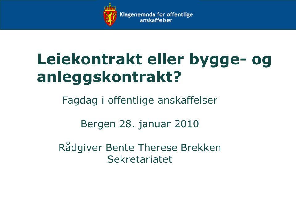 Leiekontrakt eller bygge- og anleggskontrakt. Fagdag i offentlige anskaffelser Bergen 28.