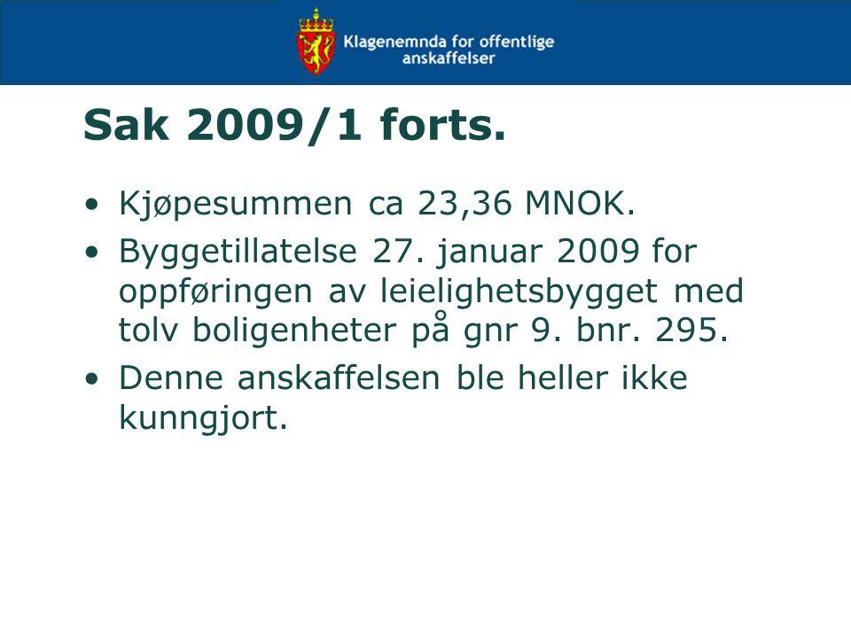 Sak 2009/1 forts. Kjøpesummen ca 23,36 MNOK. Byggetillatelse 27.