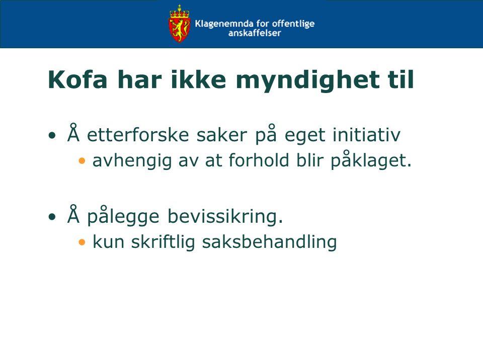Kofa har ikke myndighet til Å etterforske saker på eget initiativ avhengig av at forhold blir påklaget.