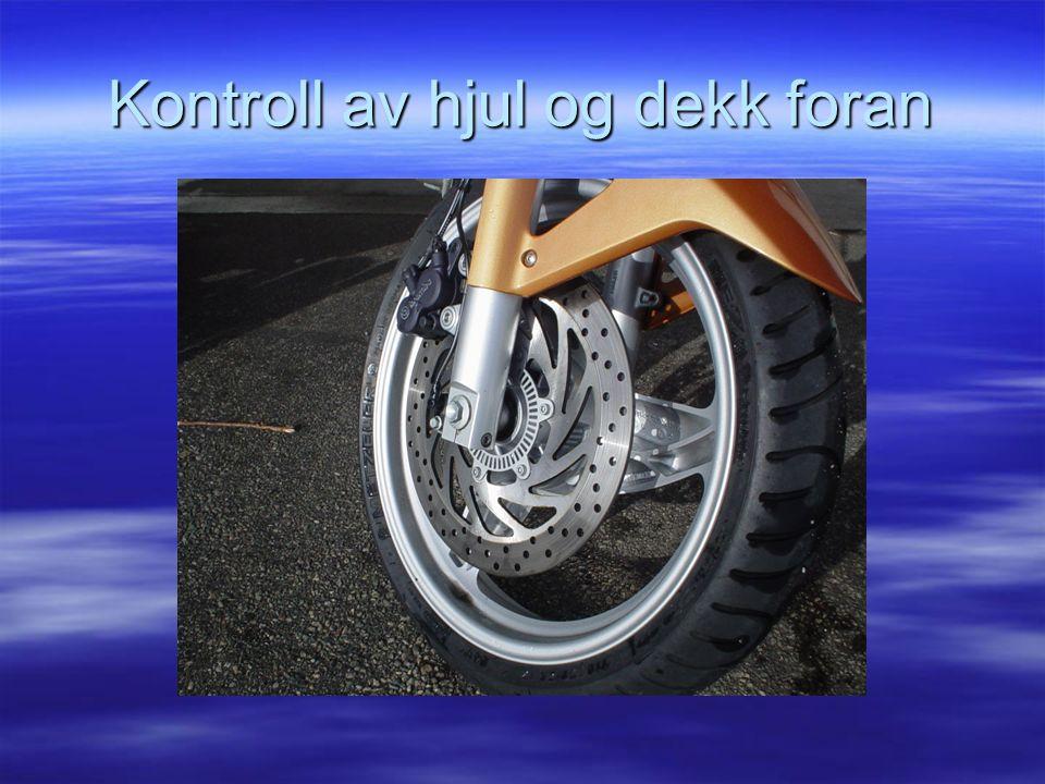 Kontroll av hjul og dekk foran