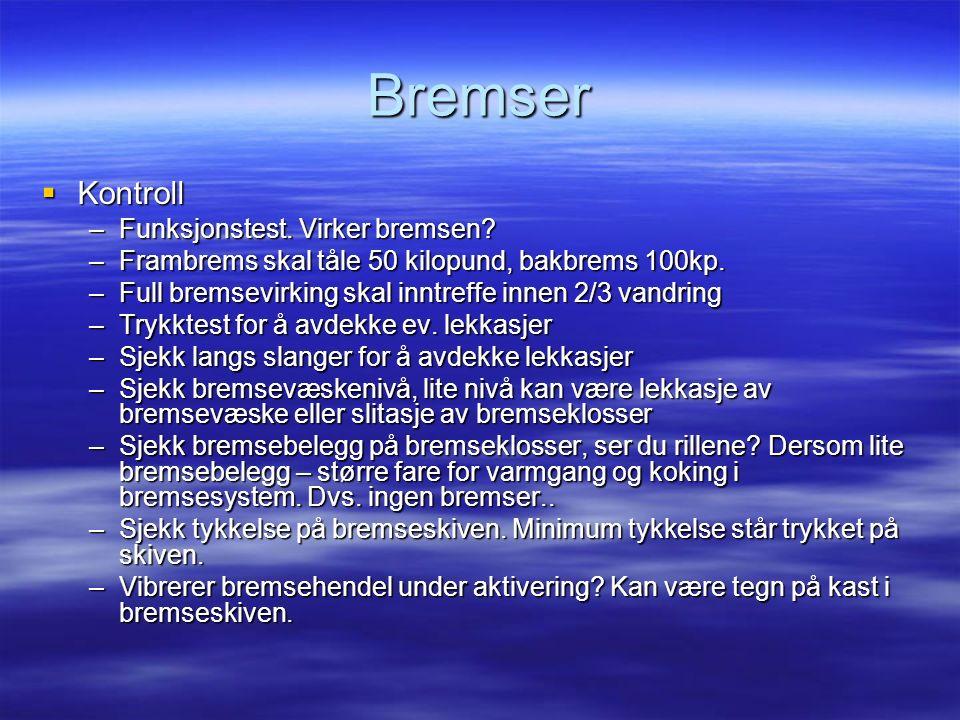 Bremser  Kontroll –Funksjonstest. Virker bremsen.