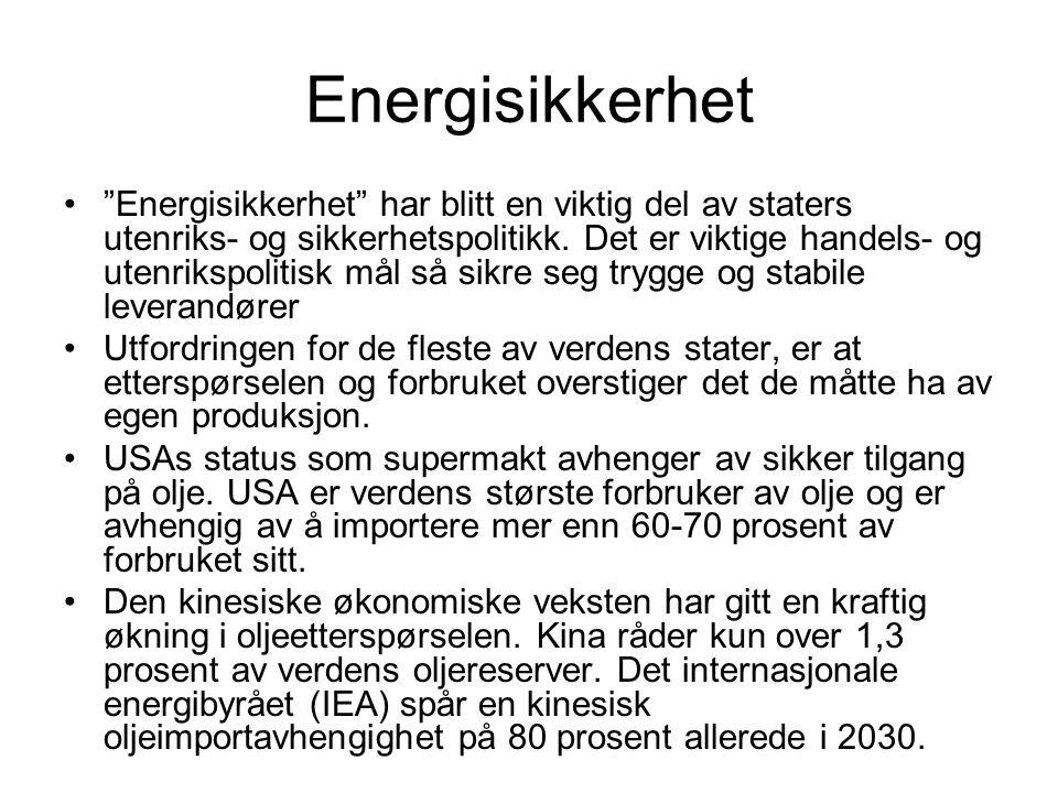 """Energisikkerhet """"Energisikkerhet"""" har blitt en viktig del av staters utenriks- og sikkerhetspolitikk. Det er viktige handels- og utenrikspolitisk mål"""