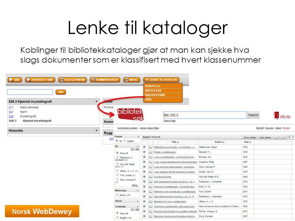 Lenke til kataloger Koblinger til bibliotekkataloger gjør at man kan sjekke hva slags dokumenter som er klassifisert med hvert klassenummer