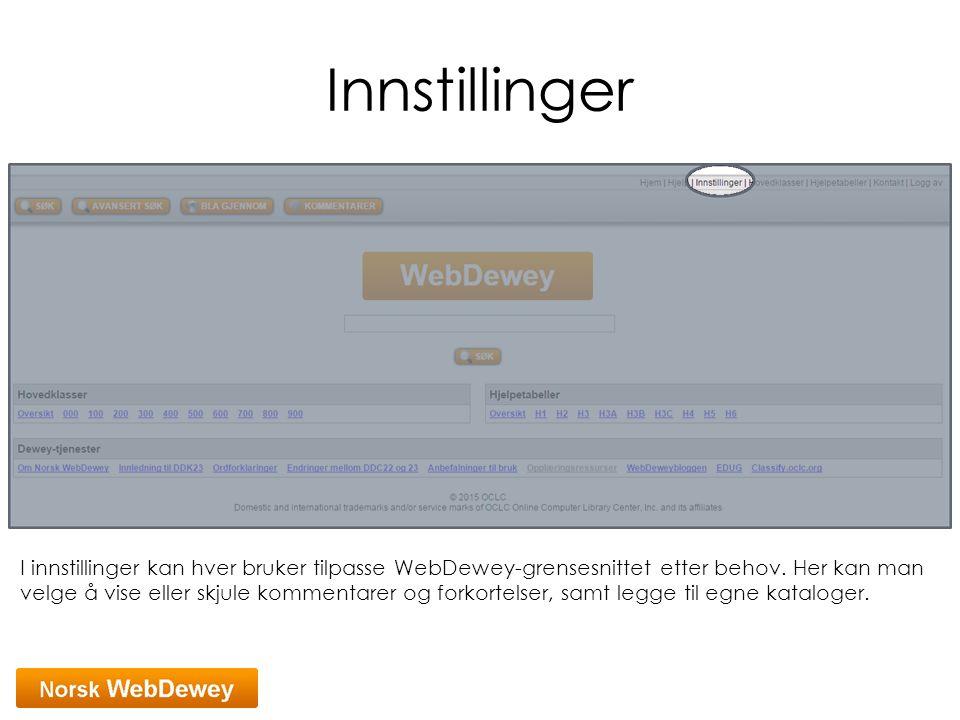 Innstillinger I innstillinger kan hver bruker tilpasse WebDewey-grensesnittet etter behov. Her kan man velge å vise eller skjule kommentarer og forkor