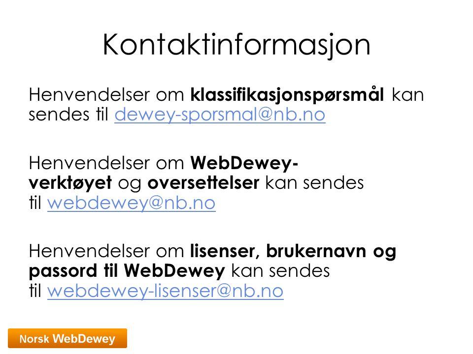 Kontaktinformasjon Henvendelser om klassifikasjonspørsmål kan sendes til dewey-sporsmal@nb.nodewey-sporsmal@nb.no Henvendelser om WebDewey- verktøyet