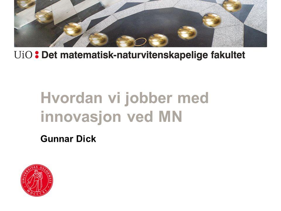 Hvordan vi jobber med innovasjon ved MN Gunnar Dick