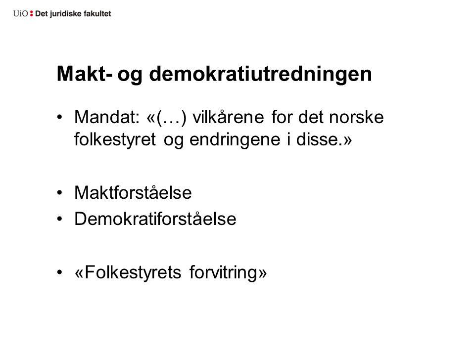 Makt- og demokratiutredningen Mandat: «(…) vilkårene for det norske folkestyret og endringene i disse.» Maktforståelse Demokratiforståelse «Folkestyrets forvitring»