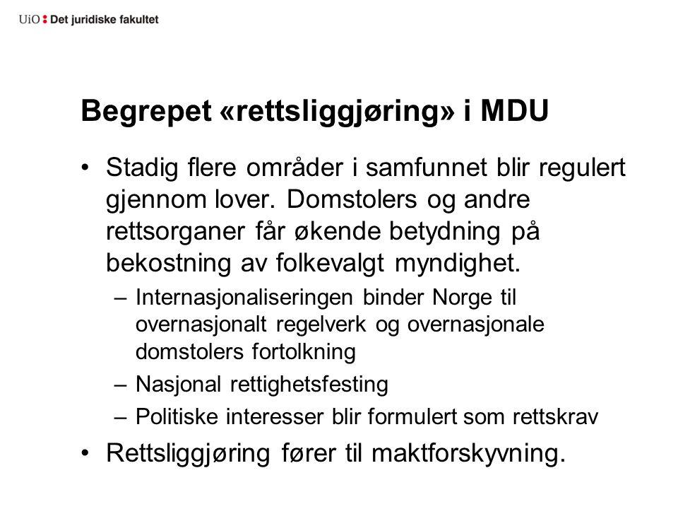 Begrepet «rettsliggjøring» i MDU Stadig flere områder i samfunnet blir regulert gjennom lover.
