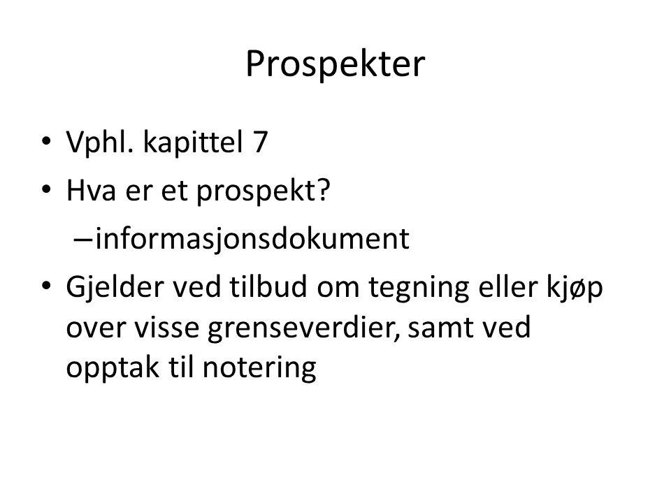 Prospekter Vphl. kapittel 7 Hva er et prospekt.