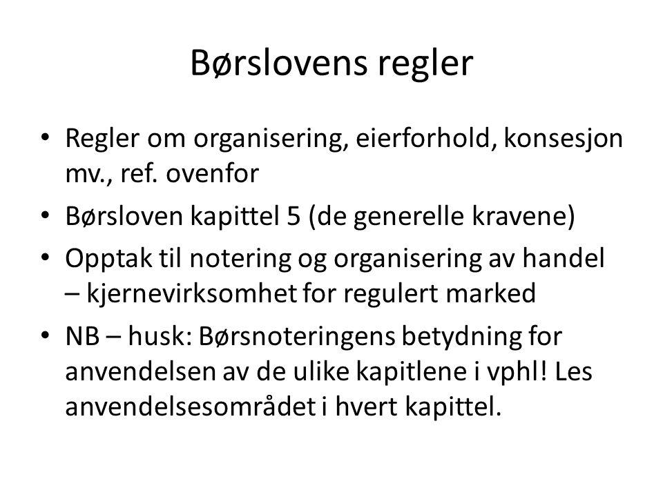 Børslovens regler Regler om organisering, eierforhold, konsesjon mv., ref.