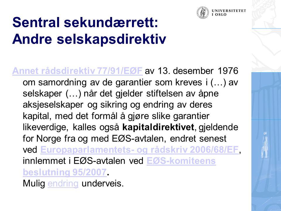 Sentral sekundærrett: Andre selskapsdirektiv Annet rådsdirektiv 77/91/EØFAnnet rådsdirektiv 77/91/EØF av 13.