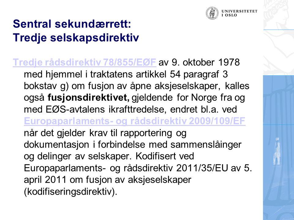 Sentral sekundærrett: Tredje selskapsdirektiv Tredje rådsdirektiv 78/855/EØFTredje rådsdirektiv 78/855/EØF av 9. oktober 1978 med hjemmel i traktatens