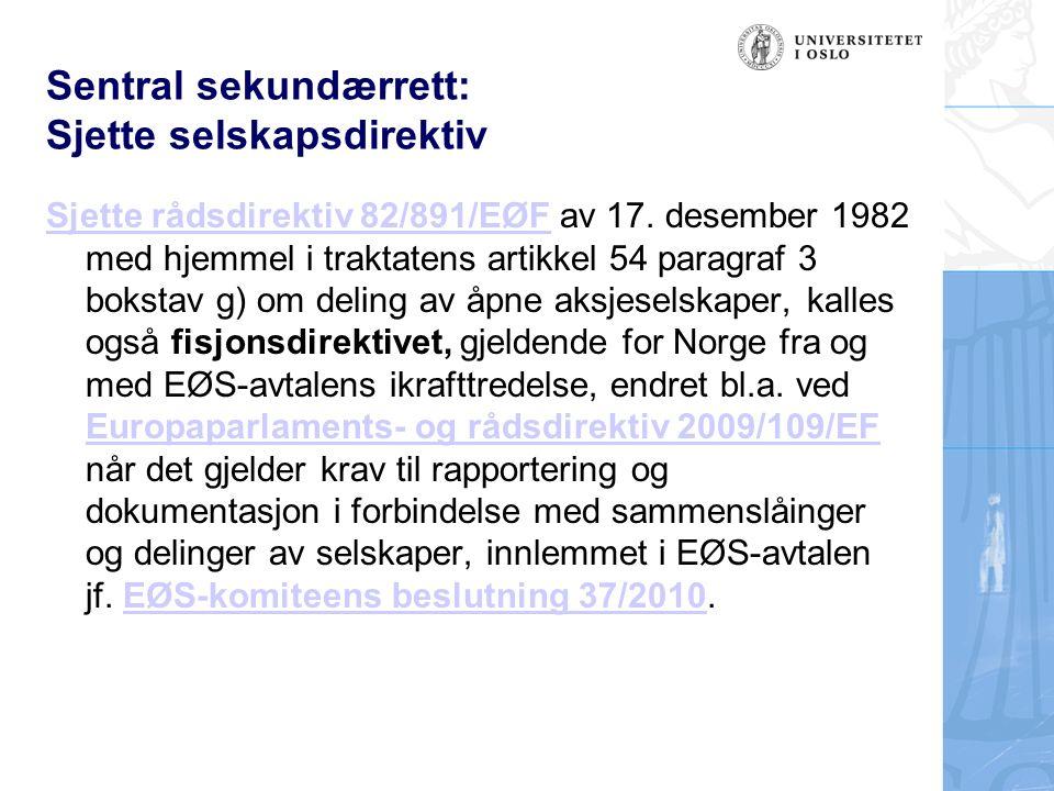 Sentral sekundærrett: Sjette selskapsdirektiv Sjette rådsdirektiv 82/891/EØFSjette rådsdirektiv 82/891/EØF av 17.