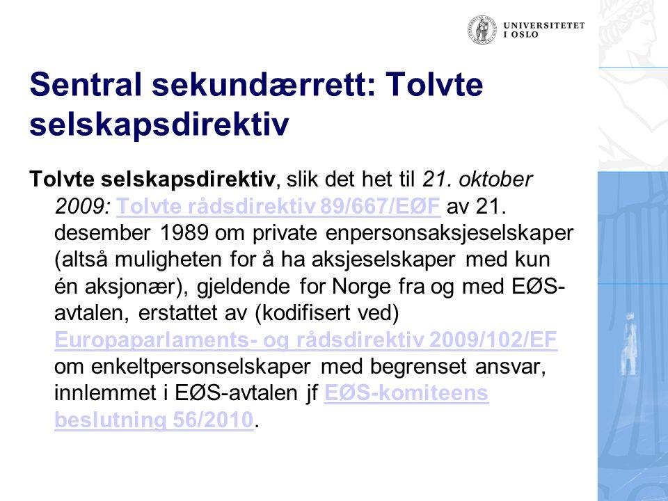 Sentral sekundærrett: SE-forordningen og -direktivet SE-forordningen: Rådsforordning 2157/2001/EF av 8.