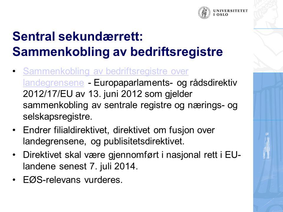 Sentral sekundærrett: Sammenkobling av bedriftsregistre Sammenkobling av bedriftsregistre over landegrensene - Europaparlaments- og rådsdirektiv 2012/17/EU av 13.