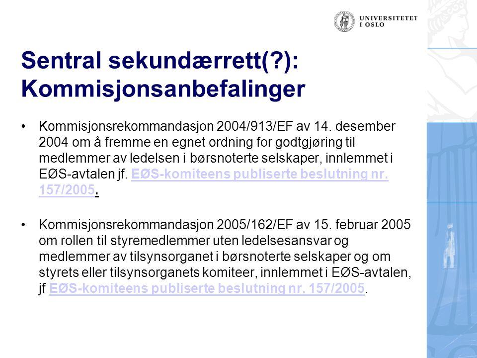Sentral sekundærrett( ): Kommisjonsanbefalinger Kommisjonsrekommandasjon 2004/913/EF av 14.