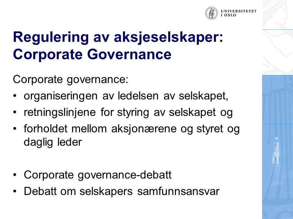 Regulering av aksjeselskaper: Corporate Governance Corporate governance: organiseringen av ledelsen av selskapet, retningslinjene for styring av selsk