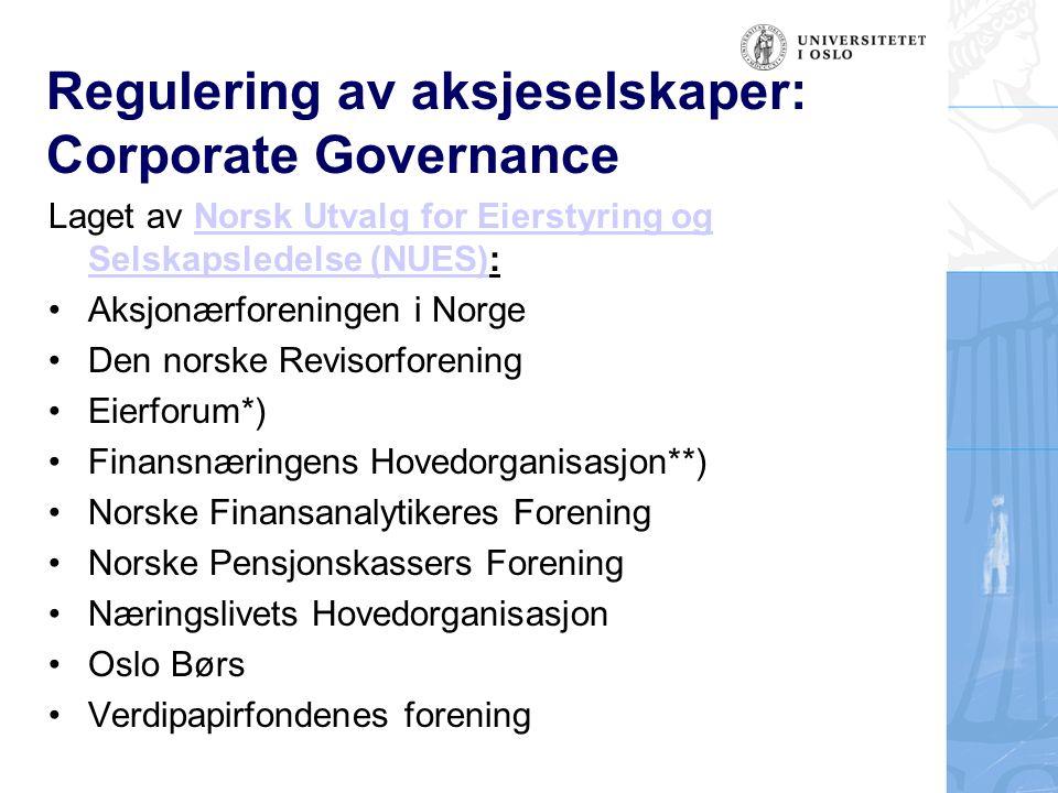 Regulering av aksjeselskaper: Corporate Governance Laget av Norsk Utvalg for Eierstyring og Selskapsledelse (NUES):Norsk Utvalg for Eierstyring og Sel