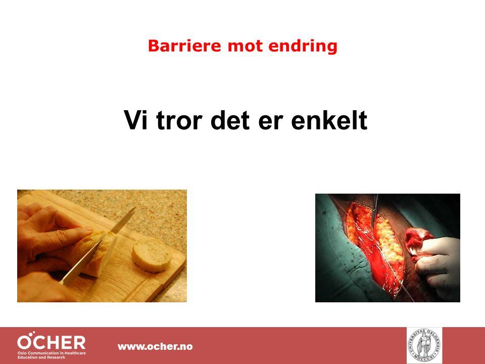www.ocher.no Barriere mot endring Vi tror det er enkelt