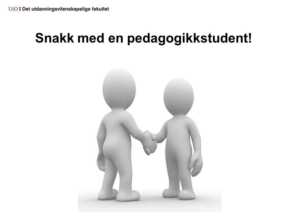 Snakk med en pedagogikkstudent!