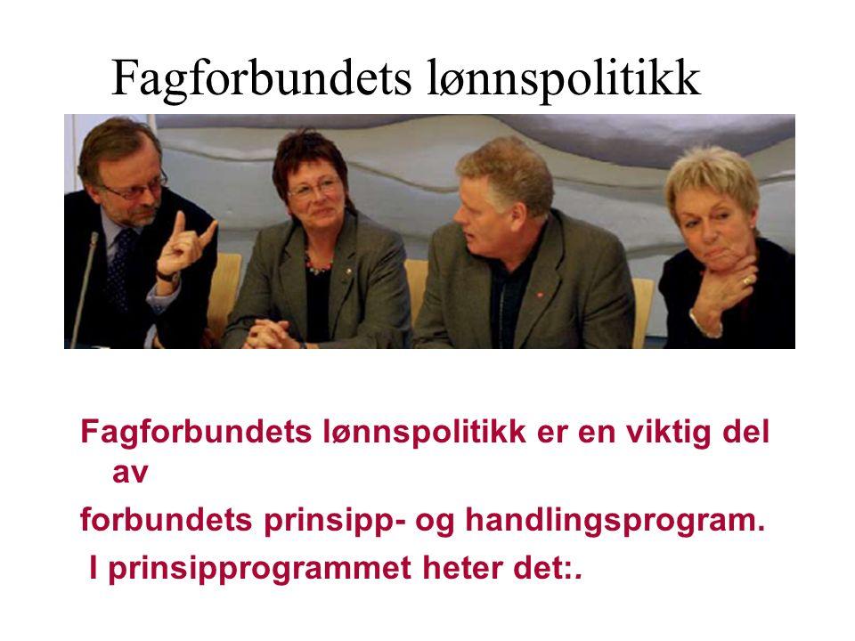 Fagforbundets lønnspolitikk er en viktig del av forbundets prinsipp- og handlingsprogram.