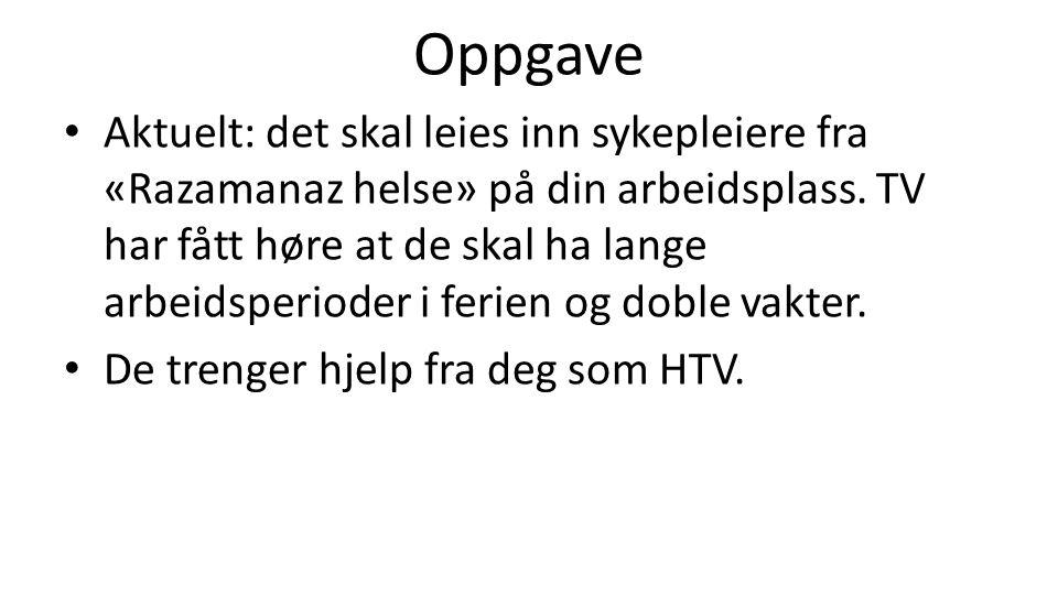 Oppgave Hva er dine rettigheter og plikter som HTV ift: -sykepleierne fra vikarbyrået.