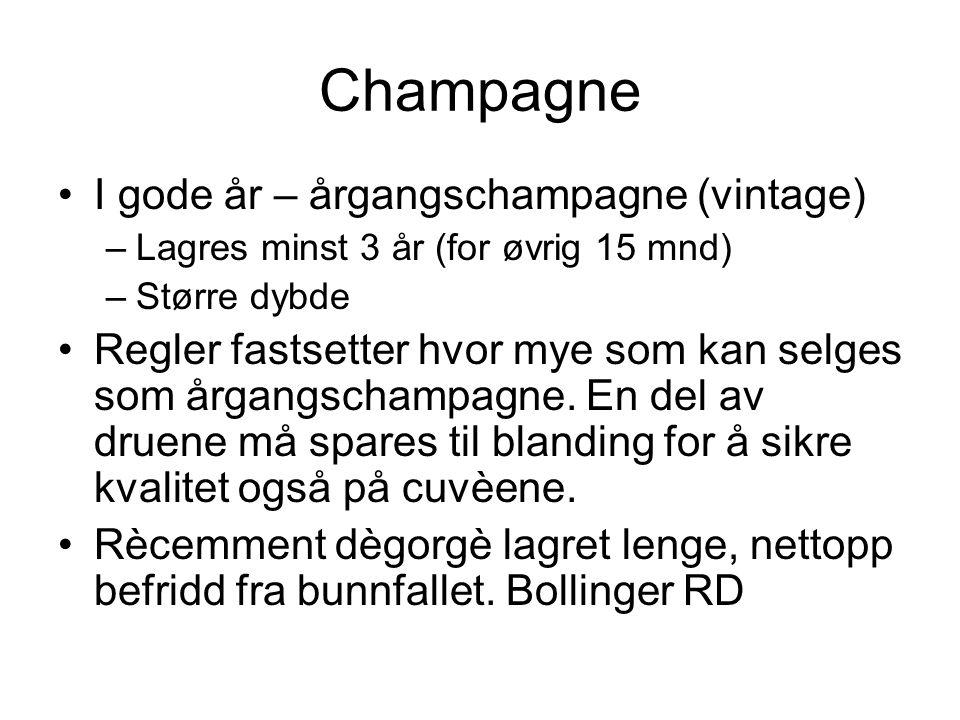 Champagne I gode år – årgangschampagne (vintage) –Lagres minst 3 år (for øvrig 15 mnd) –Større dybde Regler fastsetter hvor mye som kan selges som årgangschampagne.