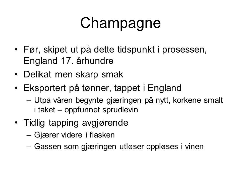 Champagne Før, skipet ut på dette tidspunkt i prosessen, England 17.
