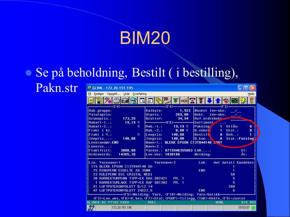 BIM20 Se på beholdning, Bestilt ( i bestilling), Pakn.str