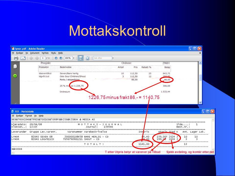 Mottakskontroll 1226,75 minus frakt 86,- = 1140,75 T etter Utpris betyr at varen er på TilbudSjekk avdeling, og kontér etter det