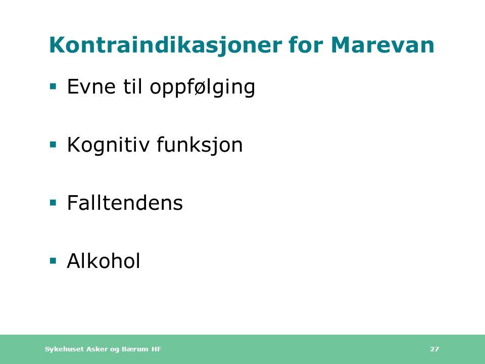 Sykehuset Asker og Bærum HF 27 Kontraindikasjoner for Marevan  Evne til oppfølging  Kognitiv funksjon  Falltendens  Alkohol