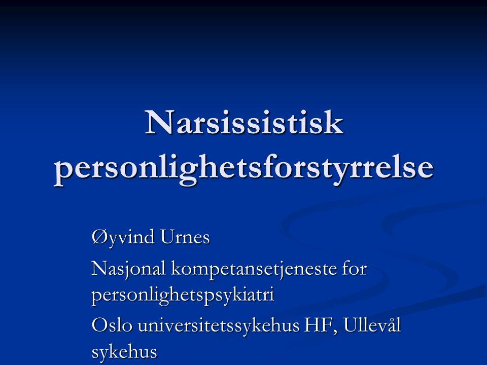 Forekomst av narsissistisk PF PF diagnoseOslo % Schizotyp0,6 Schizoid1,6 Paranoid2,2 Antisosial0,6 Ustabil0,6 Narsissistisk0,8 Histrionisk1,9 Unnvikende5,0 Avhengig1,5 Tvangspreget1,9 Uspesifisert?