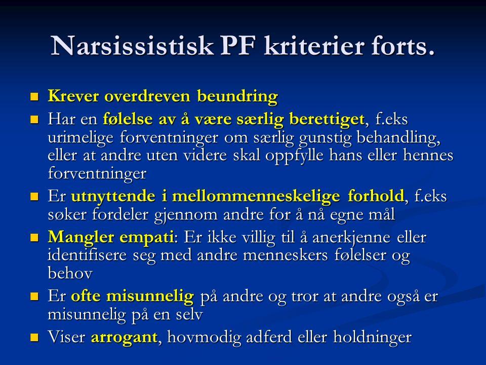 Narsissistisk PF kriterier forts.