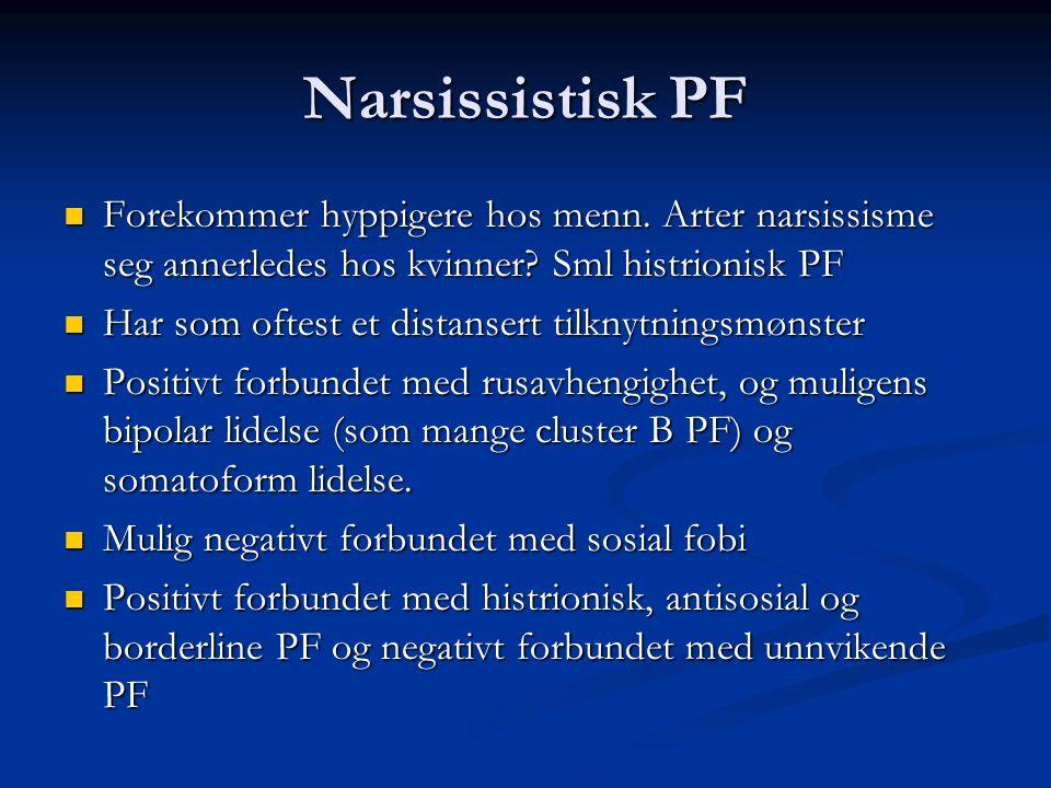 Narsissistisk PF Forekommer hyppigere hos menn. Arter narsissisme seg annerledes hos kvinner.